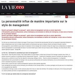 La personnalité influe de manière importante sur le style de management – Lavieeco
