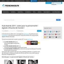 Hub Awards 2011 : votez pour la personnalité digitale influente de l'année !