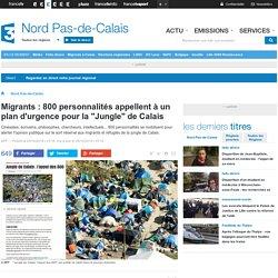 """Migrants : 800 personnalités appellent à un plan d'urgence pour la """"Jungle"""" de Calais"""