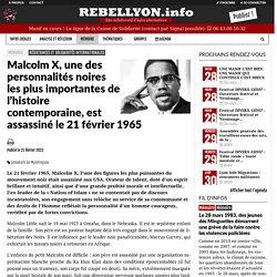 """Malcolm X, une des personnalités """"noires"""" les plus importantes de l'histoire contemporaine - Rebellyon.info"""