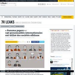 «Panama papers»: 140personnalités internationales ont utilisé des sociétés offshore