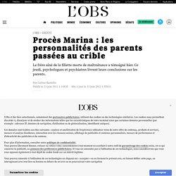 Procès Marina : les personnalités des parents passées au crible
