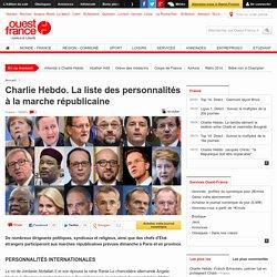 Charlie Hebdo. La liste des personnalités à la marche républicaine