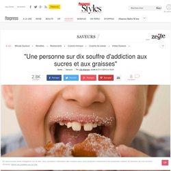 """""""Une personne sur dix souffre d'addiction aux sucres et aux graisses"""""""