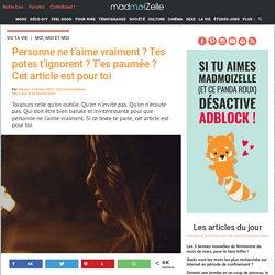 Personne ne m'aime : si tu penses ça, lis cet article — madmoiZelle.com