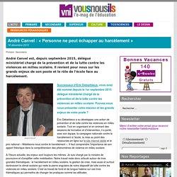 André Canvel : «Personne ne peut échapper au harcèlement»