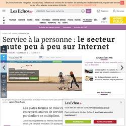 Service à la personne : le secteur mute peu à peu sur Internet, Actualité des PME