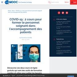 COVID-19 : 2 cours pour former le personnel soignant dans l'accompagnement des patients