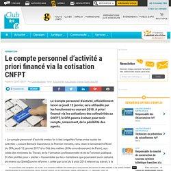 Le compte personnel d'activité a priori financé via la cotisation CNFPT - Club RH