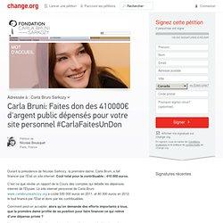 Carla Bruni: Faites don des 410000€ d'argent public dépensés pour votre site @carlabruni @NicolasSarkozy
