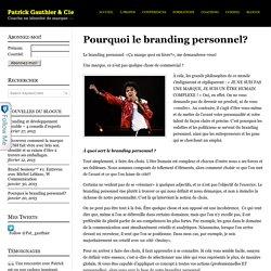 Pourquoi le branding personnel? - Brand coach, conférencier et formateur en branding Pat Gauthier