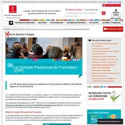 Le Compte Personnel de Formation (CPF) - les dossiers Cegos