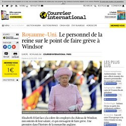 Royaume-Uni. Le personnel de la reine sur le point de faire grève à Windsor