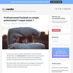 Profil personnel ou compte professionnel Facebook ? Lequel choisir ?