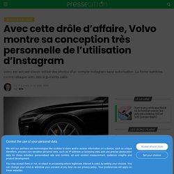 Avec cette drôle d'affaire, Volvo montre sa conception très personnelle de l'utilisation d'Instagram