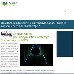 Des données personnelles à l'anonymisation – Quelles conséquences pour l'archivage ?