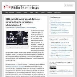 2019, intimité numérique et données personnelles : le combat des bibliothécaires ? - Biblio Numericus