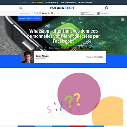 Whatsapp : attention, vos données personnelles vont être collectées par Facebook !