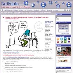 Prends le contrôle de tes données personnelles : brochure et vidéo de la Commission européenne