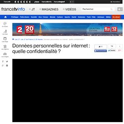 Données personnelles sur internet : quelle confidentialité ? en replay - 15 janvier 2014
