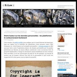 Droit d'auteur sur les données personnelles : les plateformes le contourneraient facilement