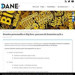 Données personnelles et Big Data : parcours de formation cycle 4 – Délégation académique au numérique