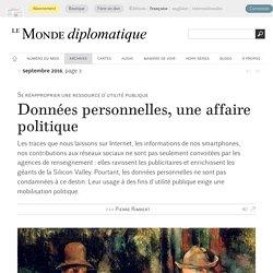 Données personnelles, une affaire politique, par Pierre Rimbert (Le Monde diplomatique, septembre 2016)