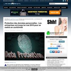 Protection des données personnelles : Les entreprises ont jusqu'en mai 2018 pour se mettre en conformité
