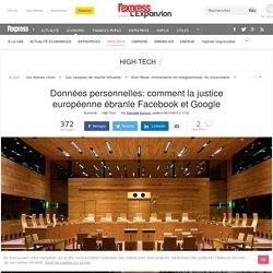 Données personnelles: comment la justice européenne ébranle Facebook et Google