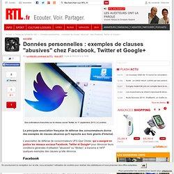 """Données personnelles : exemples de clauses """"abusives"""" chez Facebook, Twitter et Google+"""