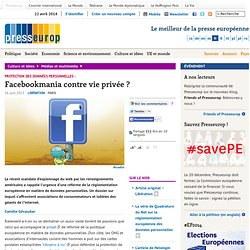 Protection des données personnelles : Facebookmania contre vie privée ?