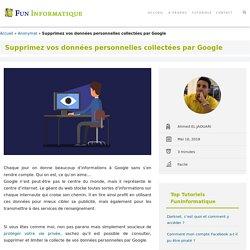 Supprimez vos données personnelles collectées par Google - FunInformatique