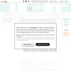 Quand La Poste vend vos données personnelles : extrait vidéo de Cash Investigation. - Leblogtvnews