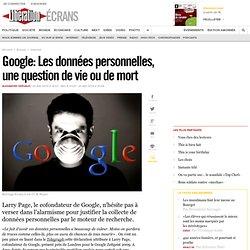 Google : Les données personnelles, une question de vie ou de mor