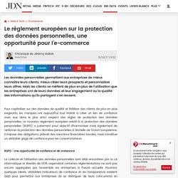 Le règlement européen sur la protection des données personnelles, une opportunité pour l'e-commerce