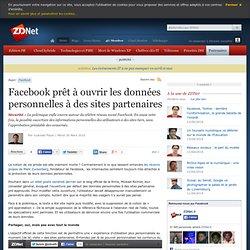 Facebook prêt à ouvrir les données personnelles à des sites part