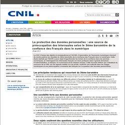 La protection des données personnelles: une source de préoccupation des internautes selon le 3ème baromètre de la confiance des Français dans le numérique