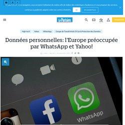Données personnelles: l'Europe préoccupée par WhatsApp et Yahoo! - le Parisien