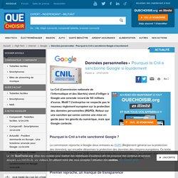 Données personnelles - Pourquoi la Cnil a sanctionné Google si lourdement