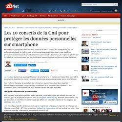 A33 - Les 10 conseils de la Cnil pour protéger les données personnelles sur smartphone - ZDNet