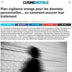 Plan vigilance orange pour les données personnelles... ou comment assurer leur traitement