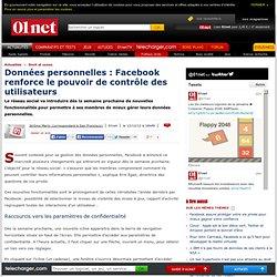 Données personnelles : Facebook renforce le pouvoir de contrôle des utilisateurs