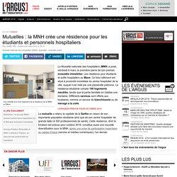 Mutuelles : la MNH crée une résidence pour les étudiants et personnels hospitaliers