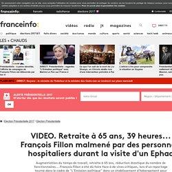 Retraite à 65 ans, 39 heures... François Fillon malmené par des personnels hospitaliers durant la visite d'un Ephad