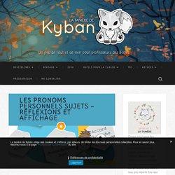Les pronoms personnels sujets - réflexions et affichage - La tanière de Kyban