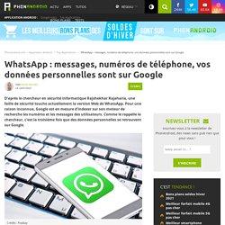 WhatsApp : numéros, messages personnels, Google affiche les données des utilisateurs en clair