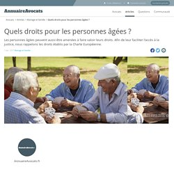 Quels droits pour les personnes âgées ? - AnnuaireAvocats.fr