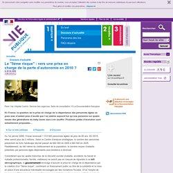 """personnes agées : 5ème risque, sécurité sociale, santé, autonomie, CNSA - Le """"5ème risque"""" : vers une prise en charge de la perte d'autonomie en 2010 ? - Dossier d'actualité"""
