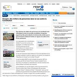 Constitution en Hongrie: des dizaines de milliers de personnes dans la rue