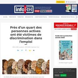 Près d'un quart des personnes actives ont été victimes de discrimination dans l'emploi - Info socialRH.fr